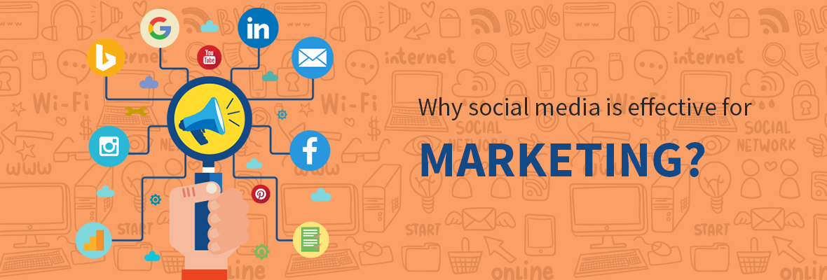 Why social media is effective for marketing?