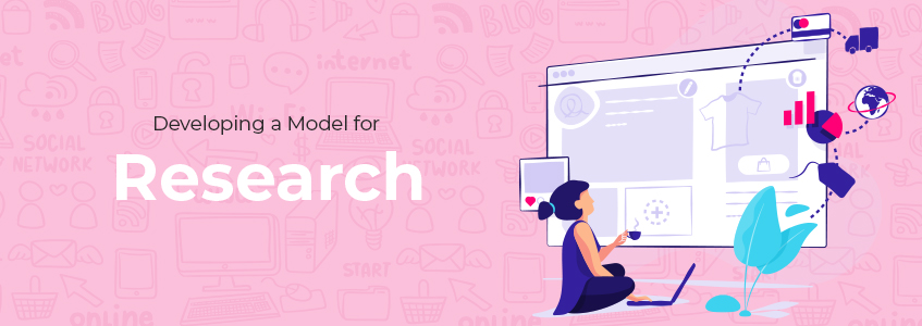 Developing a Model for Research