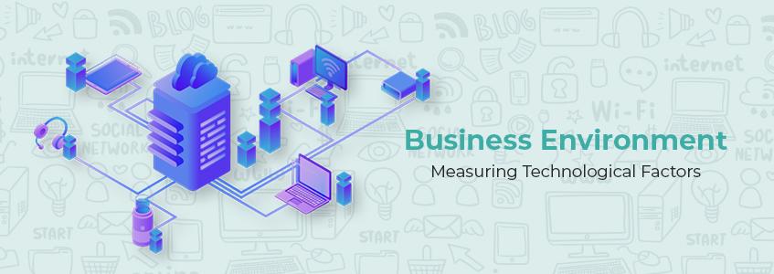 Business Environment: Measuring Technological Factors