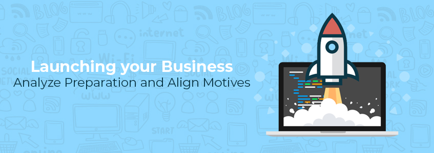Launching your Business: Analyze Preparation and Align Motives