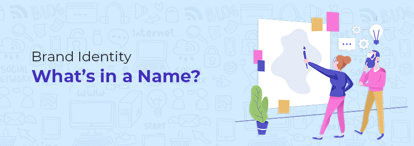 Brand Identity: What's in a Name?