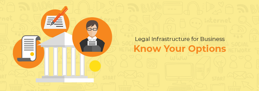 Legal Infrastructure for Business: Know Your Options
