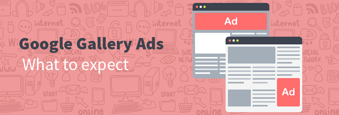 Google Gallery Ads: What to expect