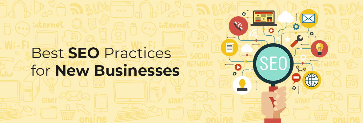Best SEO Practices for New Businesses