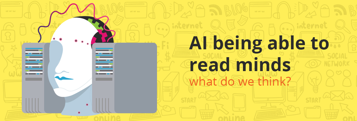 AI being able to read minds: what do we think?