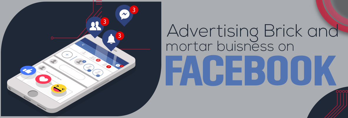Advertising brick and mortar businesses on Facebook