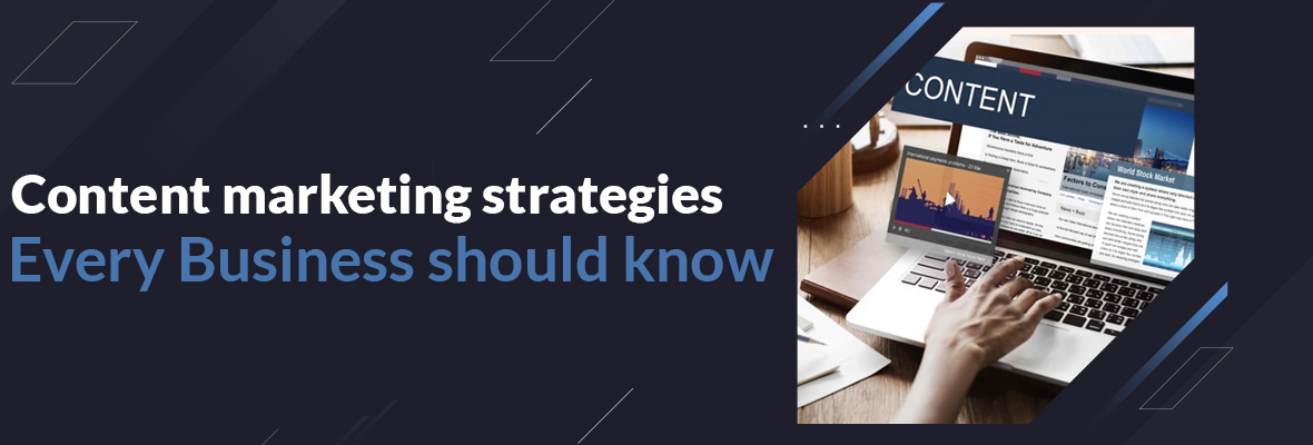 Content Marketing Strategies Every Business Should Know