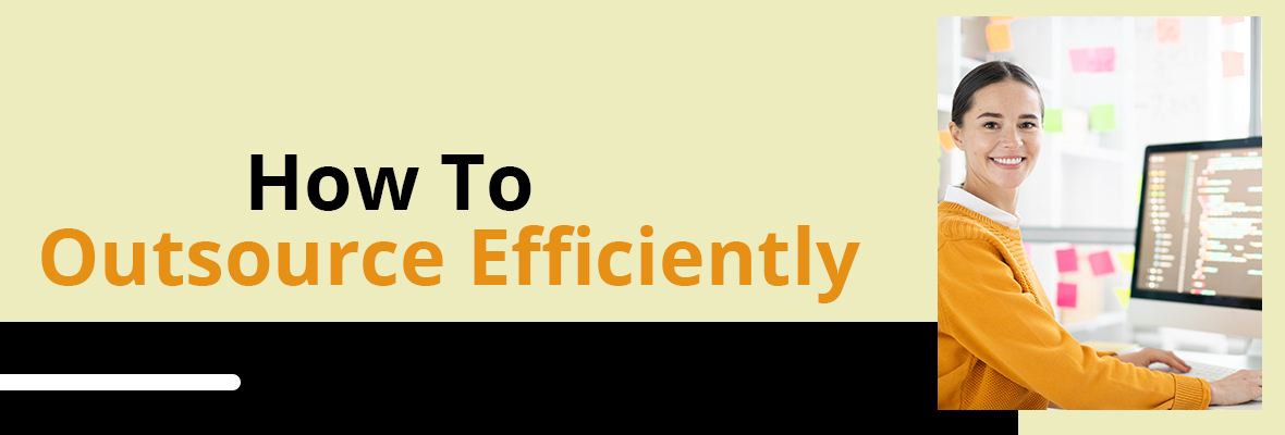 How to Outsource Efficiently