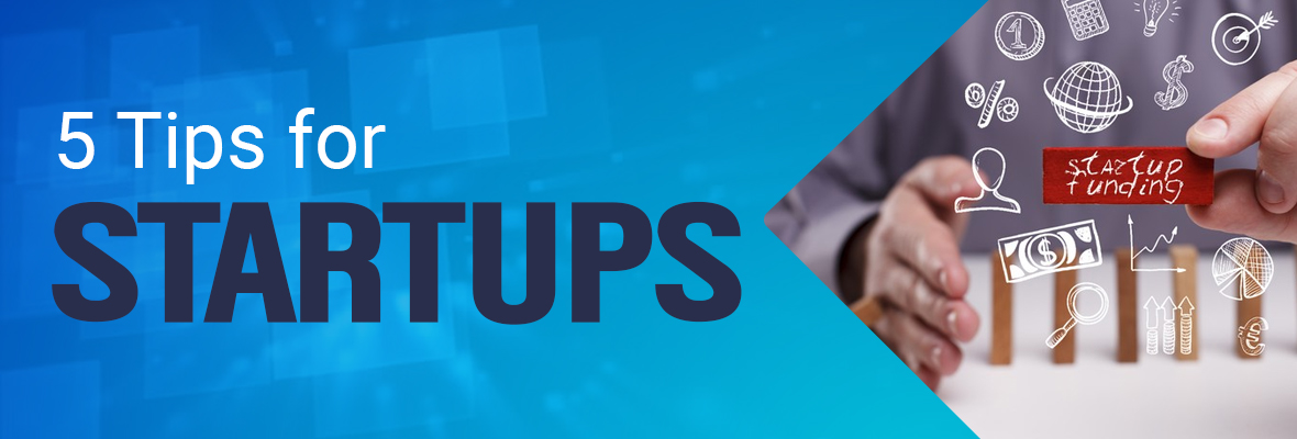 5 Tips for Startups
