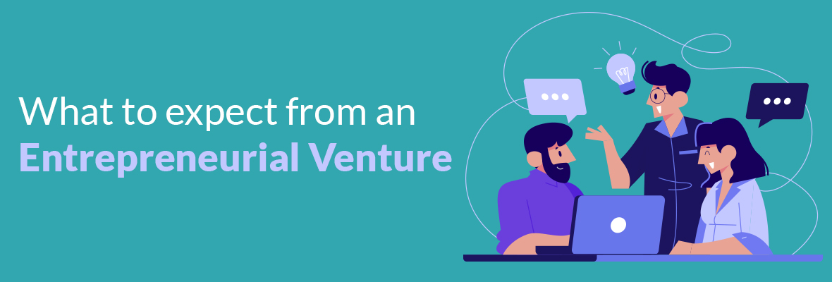What to expect from an entrepreneurial venture