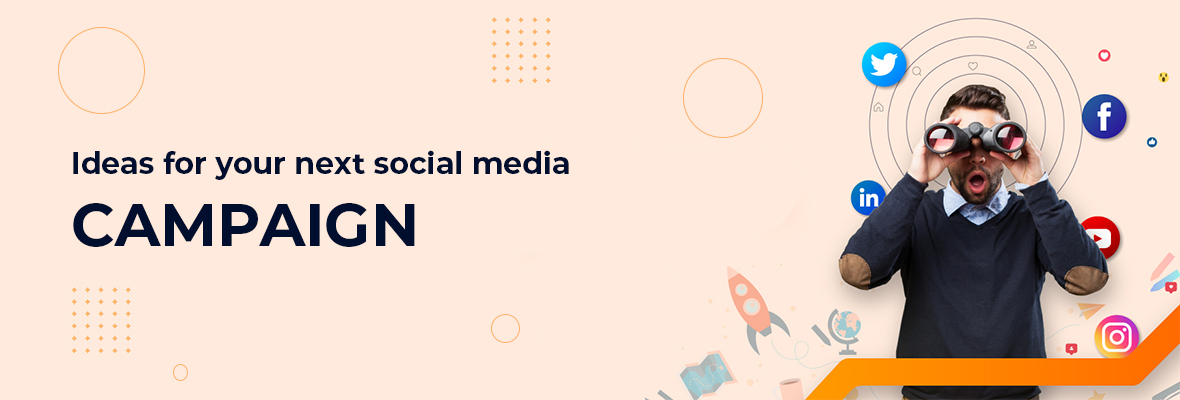 Ideas for your next social media campaign